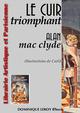 LE CUIR TRIOMPHANT De Alan Mac Clyde et  Carlõ - Dominique Leroy