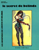 LE SECRET DE BELINDA De Bill Ward et Bart  Keister - Dominique Leroy
