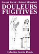DOULEURS FUGITIVES (eBook) De  Angelo [Joseph Farrel], Joseph Farrel et Robert Mérodack - Vertiges Secrets