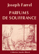 PARFUMS DE SOUFFRANCE (eBook) De Joseph Farrel - Vertiges Secrets