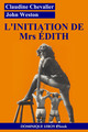 L'INITIATION DE Mrs ÉDITH De Claudine Chevalier - Dominique Leroy