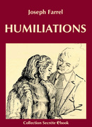 HUMILIATIONS De Joseph Farrel - Vertiges Secrets