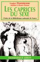LES CAPRICES DU SEXE (eBook) De Louise Dormienne [attribué à Renée Dunan], Louise  Dormienne et Renée Dunan - Dominique Leroy