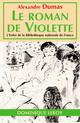 LE ROMAN DE VIOLETTE (eBook) De Alexandre Dumas - Dominique Leroy