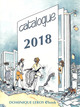 Catalogue général 2018 Dominique Leroy eBook De Georges Lévis, Georges Pichard, Eric Stanton, Robert Mérodack,  Spaddy, Alexandre Dumas, Donatien-Alphonse-François de Sade, Martine Roffinella, Ian Cecil, Emma Cavalier, Chloé Saffy, Fabrizio Pasini  et Bernard Montorgueil - Dominique Leroy