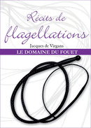 RÉCITS DE FLAGELLATIONS Tome 2 (eBook) De Jacques de Virgans - Dominique Leroy