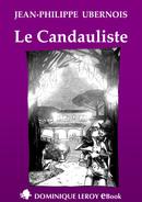 LE CANDAULISTE (eBook) De Jean-Philippe Ubernois et Jérémy Kartner - Dominique Leroy