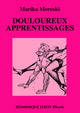 DOULOUREUX APPRENTISSAGES  De Marika Moreski - Dominique Leroy