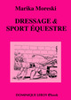 DRESSAGE & SPORT ÉQUESTRE (eBook)  De Marika Moreski - Dominique Leroy
