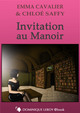 INVITATION AU MANOIR De Emma Cavalier et Chloé Saffy - Dominique Leroy