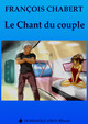 LE CHANT DU COUPLE De François Chabert - Dominique Leroy