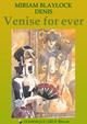 VENISE FOR EVER De Miriam Blaylock et  Denis - Dominique Leroy