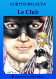 LE CLUB (eBook) De Corpus Delecta - Dominique Leroy